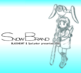 Snow Brand / BLACKHEART with Spelunker